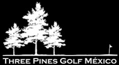 Three Pines Golf Mexico.